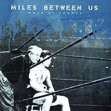 TFR008 Miles Between Us - When It Counts