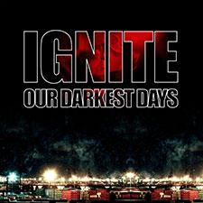 TFR020 Ignite - Our Darkest Days